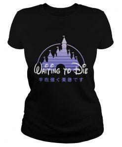 Waiting to die Disney  Classic Ladies