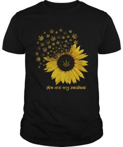 Weed You are my sunshine  Unisex