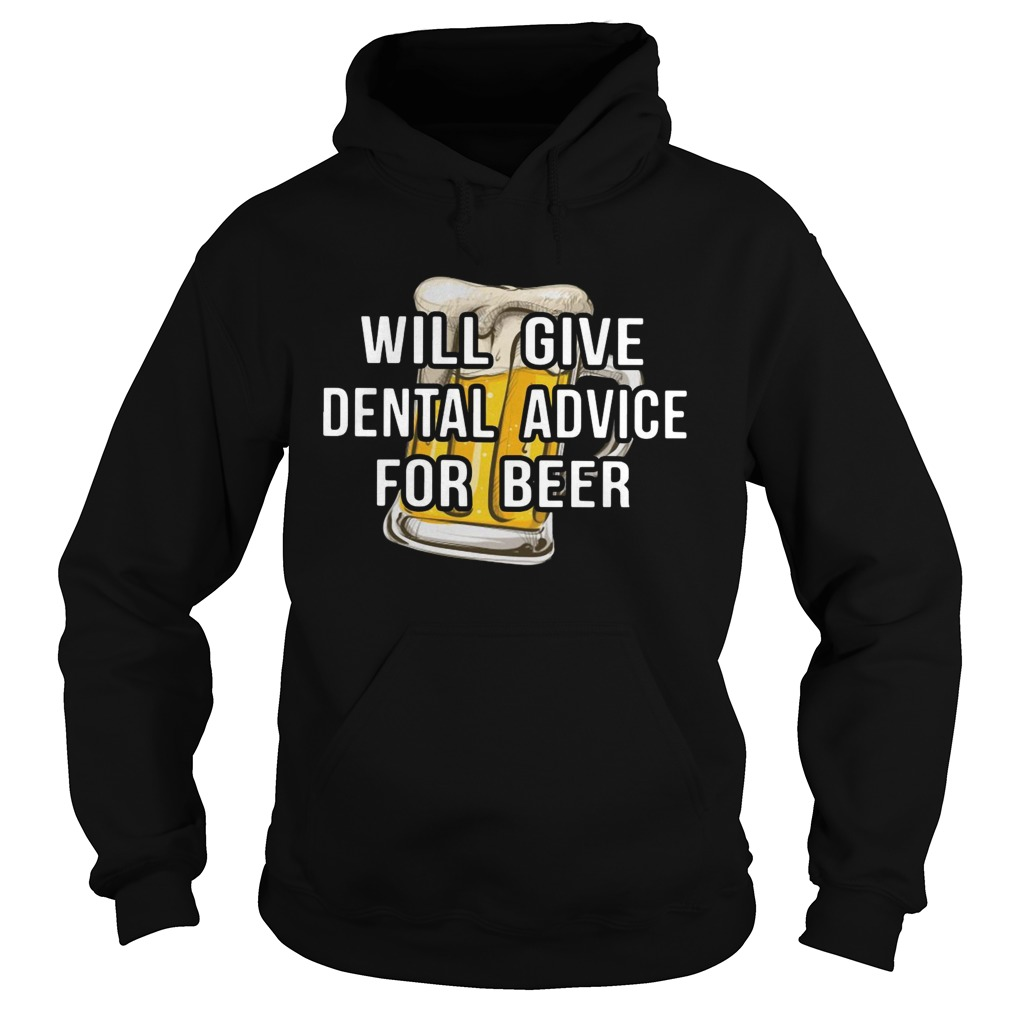 Will give dental advice for beer Hoodie