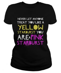 You Like A Yellow Starburst Shirt Classic Ladies