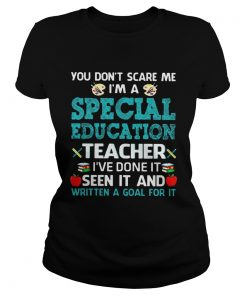 You dont scare me Im a special education teacher Ive done it seen it and written a goal for it s Classic Ladies