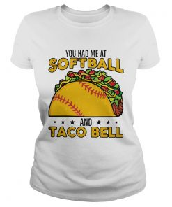 You had me at softball and taco bell  Classic Ladies