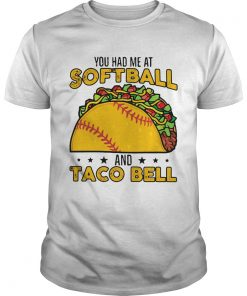 You had me at softball and taco bell  Unisex