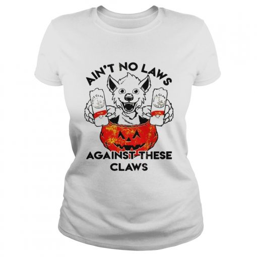 Aint no laws against these claws Halloween  Classic Ladies