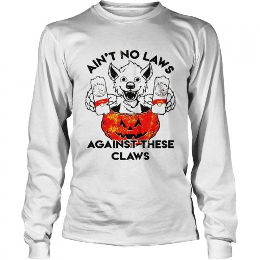 Aint no laws against these claws Halloween  LongSleeve