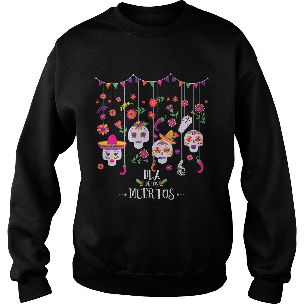 Dia De Los Muertos Funny Day of the dead Hanging skulls TShirt Sweatshirt