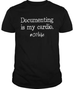 Documenting Is My Cardio otlife Shirt Unisex