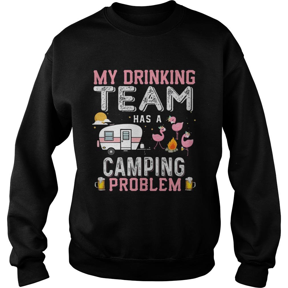 Flamingo my drinking team has a camping problem Sweatshirt