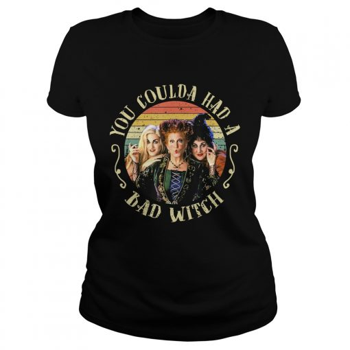 Halloween You Coulda Had A Bad Witch Movie TShirt Classic Ladies