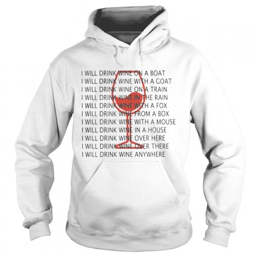 I Will Drink Wine On A Boat I Will Drink Wine Everywhere Shirt Hoodie