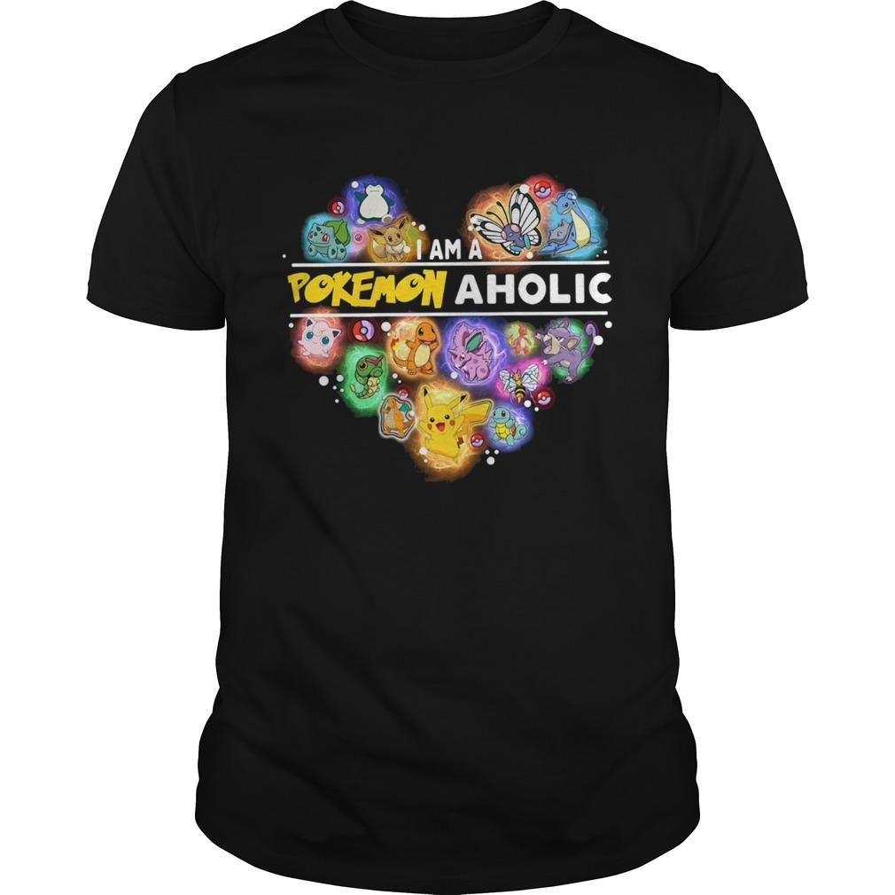 I am a Pokemon aholic Unisex