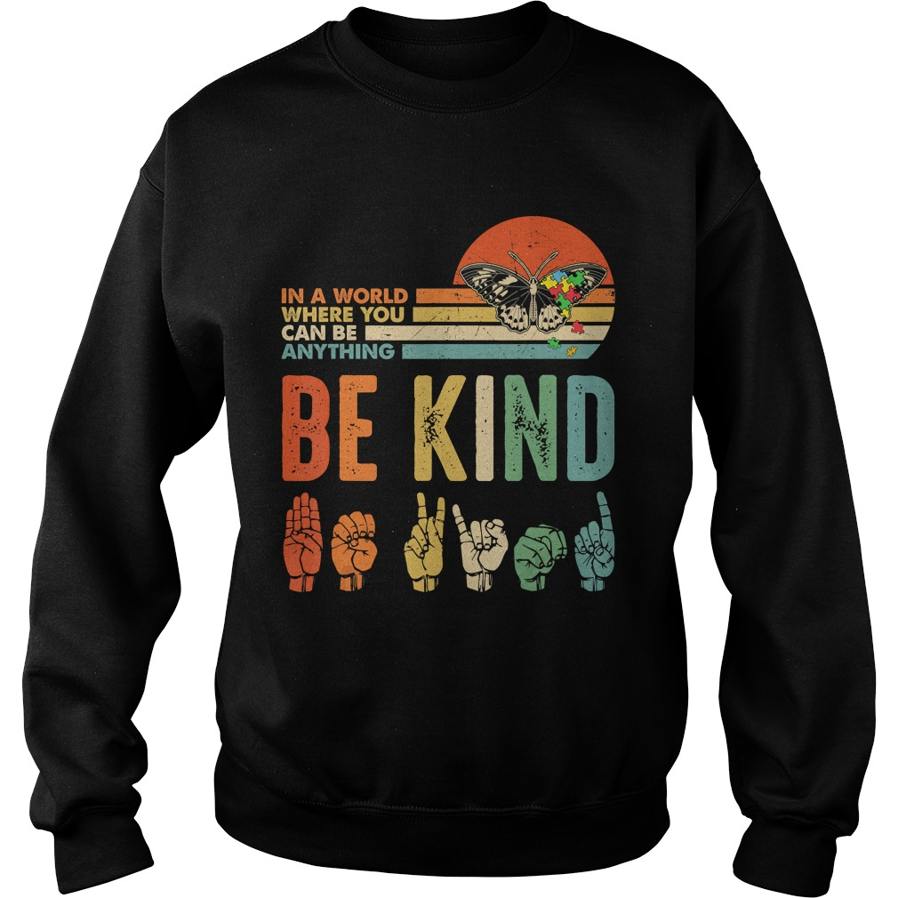 In A World Where You Can Be Anything Be Kind Butterfly Retro TShirt Sweatshirt