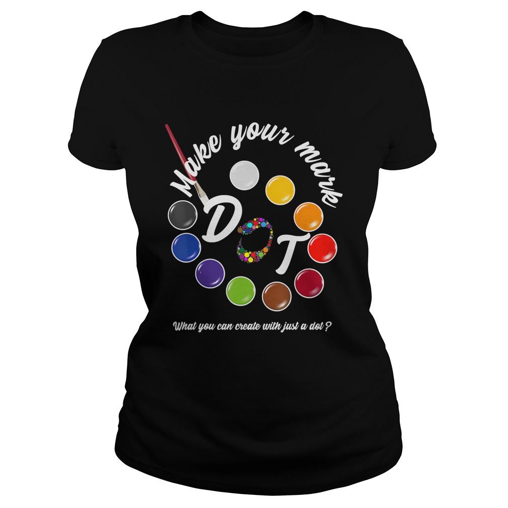 International Dot Day September 15 Make Your Mark TShirt Classic Ladies