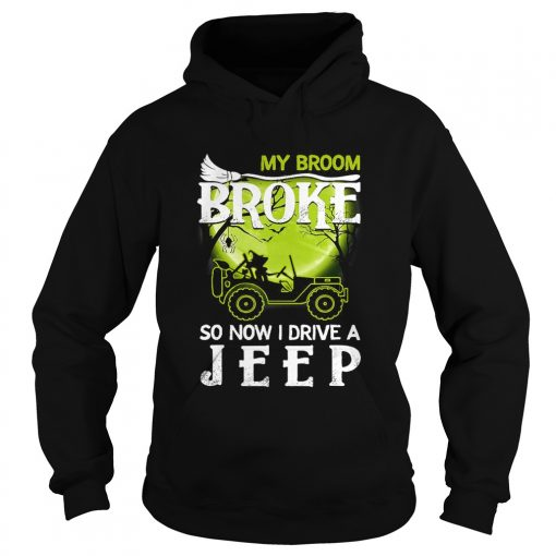 My Broom Broke So Now I Drive A Jeep Halloween T Hoodie