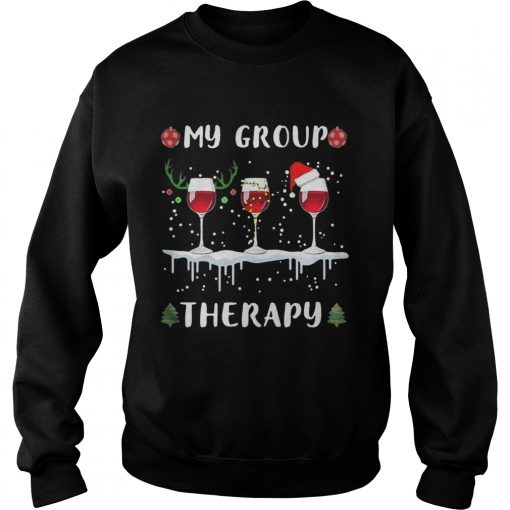 My group therapy wine glass Christmas  Sweatshirt