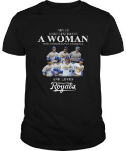 Never underestimate a woman who understands baseball and loves Kansas City Royals Shirt Unisex