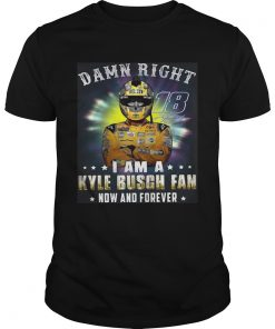 Nice Damn right 18 signature I am a Kyle Busch fan now and forever  Unisex