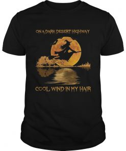 On dark desert highway cool wind in my hair witch in moon night jungle guitar  Unisex
