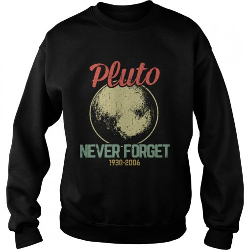 Retro Vintage Never Forget Pluto Funny Astronomy Science Lovers Gift TShirt Sweatshirt