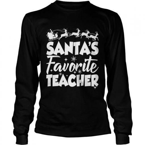 Santas Favorite Teacher Funny Christmas Teaching Gift Shirt LongSleeve