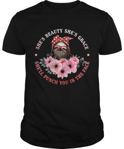Shes Beauty And Grace She Will Punch You Funny Sloth Lady Shirt Unisex