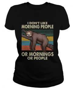 Sloth I dont like morning people or mornings or people vintage  Classic Ladies