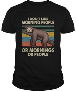 Sloth I dont like morning people or mornings or people vintage  Unisex