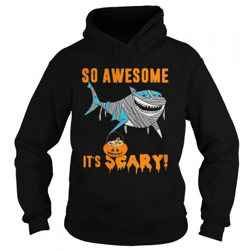 So Awesome Its Scary Pumpkin Mummy Shark Halloween Funny TShirt Hoodie