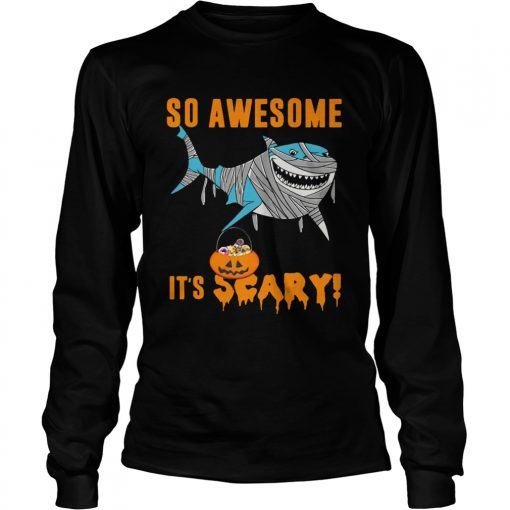So Awesome Its Scary Pumpkin Mummy Shark Halloween Funny TShirt LongSleeve