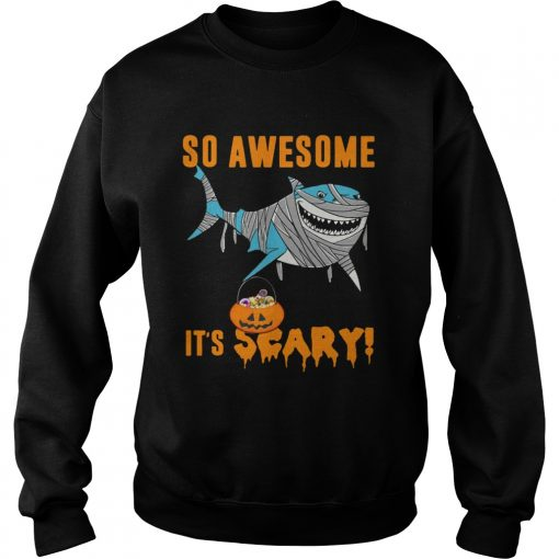 So Awesome Its Scary Pumpkin Mummy Shark Halloween Funny TShirt Sweatshirt