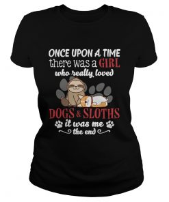 There Was A Girl Who Really Loved Dogs And Sloths Funny Shirt Classic Ladies