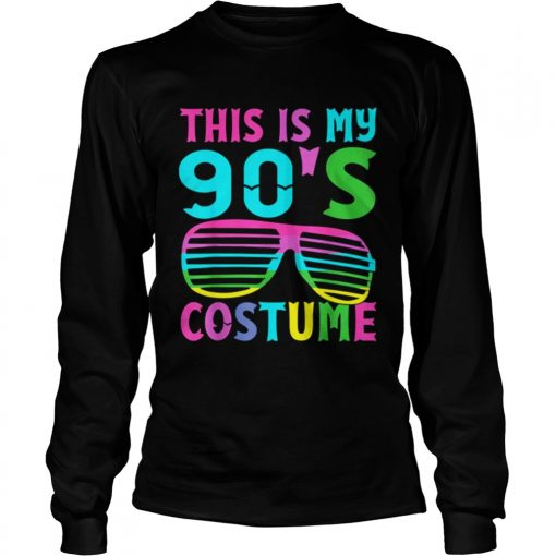 This Is My 90s Costume 1990s Halloween Costume  LongSleeve