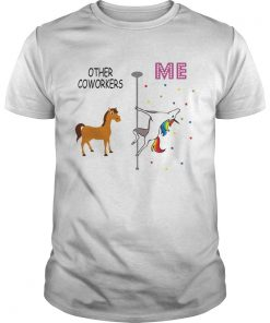 Unicorn Other Coworkers Me  Unisex