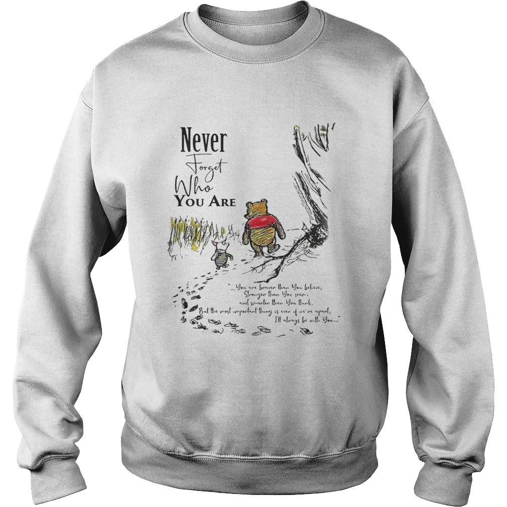 Winnie The Pooh Never Forget Who You Are Shirt Sweatshirt
