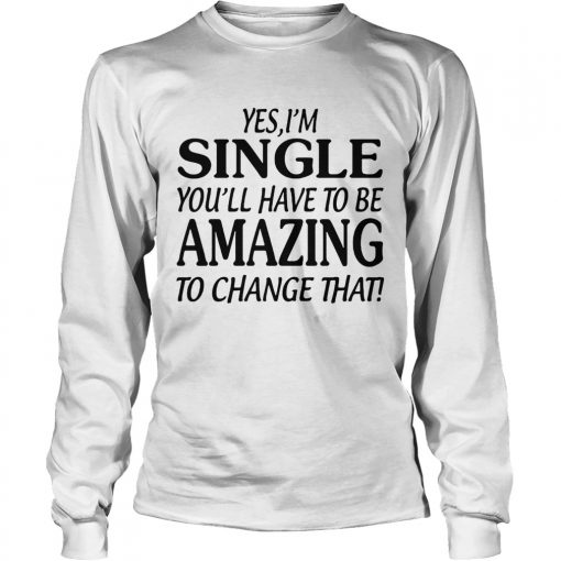 Yes Im singer youll have to be amazing to change that  LongSleeve