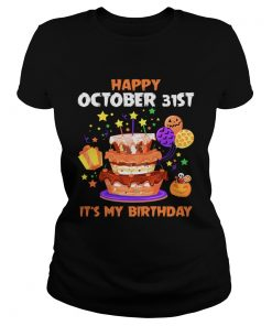 1571796219Happy October 31st It's My Birthday Halloween T-Shirt Classic Ladies