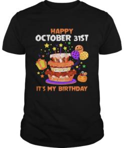 1571796219Happy October 31st It's My Birthday Halloween T-Shirt Unisex