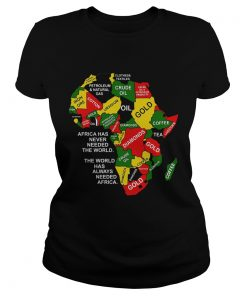 Africa has never needed the world the world has always needed Africa  Classic Ladies