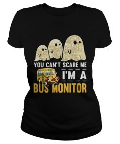 Boo ghost you cant scare me im a bus monitor  Classic Ladies
