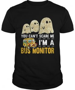 Boo ghost you cant scare me im a bus monitor  Unisex