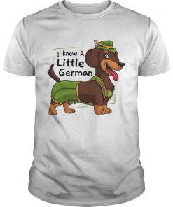 Dachshund I Know A Little German Shirt Unisex