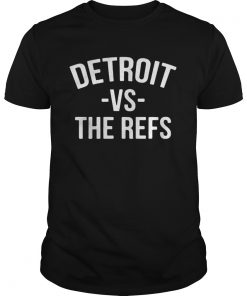Detroit vs The Refs 2020 t  Unisex