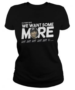 Gleyber Torres We Want Some More Shirt Classic Ladies
