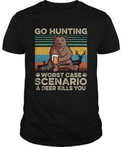 Go Hunting Worst Case Scenario A Deer Kills You TShirt Unisex