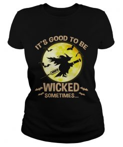 Halloween Its Good To Be Wicked Sometime TShirt Classic Ladies