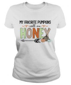 Halloween My Favorite Pumpkins Call Me Honey TShirt Classic Ladies