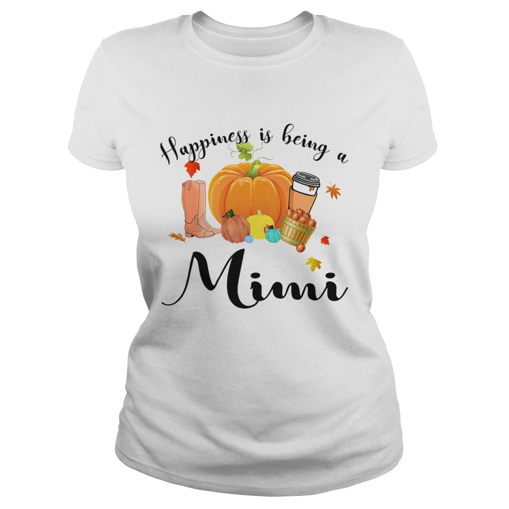 Halloween Pumpkin Happiness Is Being A Mimi TShirt Classic Ladies