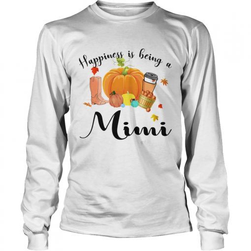 Halloween Pumpkin Happiness Is Being A Mimi TShirt LongSleeve