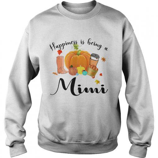 Halloween Pumpkin Happiness Is Being A Mimi TShirt Sweatshirt