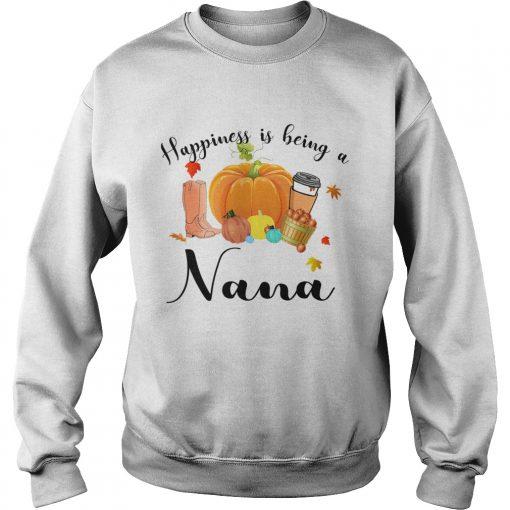 Halloween Pumpkin Happiness Is Being A Nana TShirt Sweatshirt